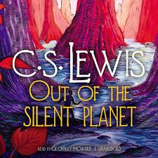 """Out of the Silent Planet"" by C.S. Lewis, audiobook."